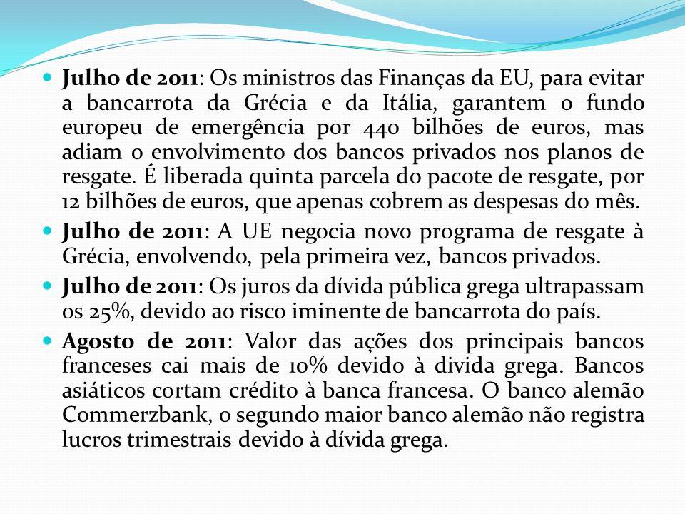 Julho de 2011: Os ministros das Finanças da EU, para evitar a bancarrota da Grécia e da Itália, garantem o fundo europeu de emergência por 440 bilhões de euros, mas adiam o envolvimento dos bancos privados nos planos de resgate. É liberada quinta parcela do pacote de resgate, por 12 bilhões de euros, que apenas cobrem as despesas do mês.