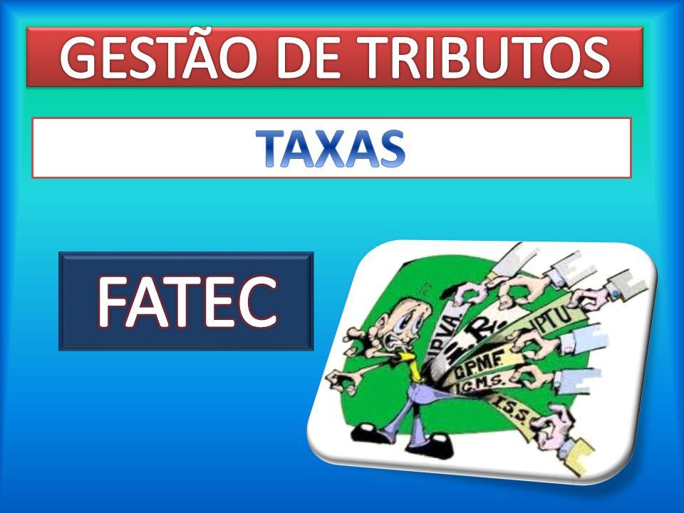 GESTÃO DE TRIBUTOS TAXAS FATEC