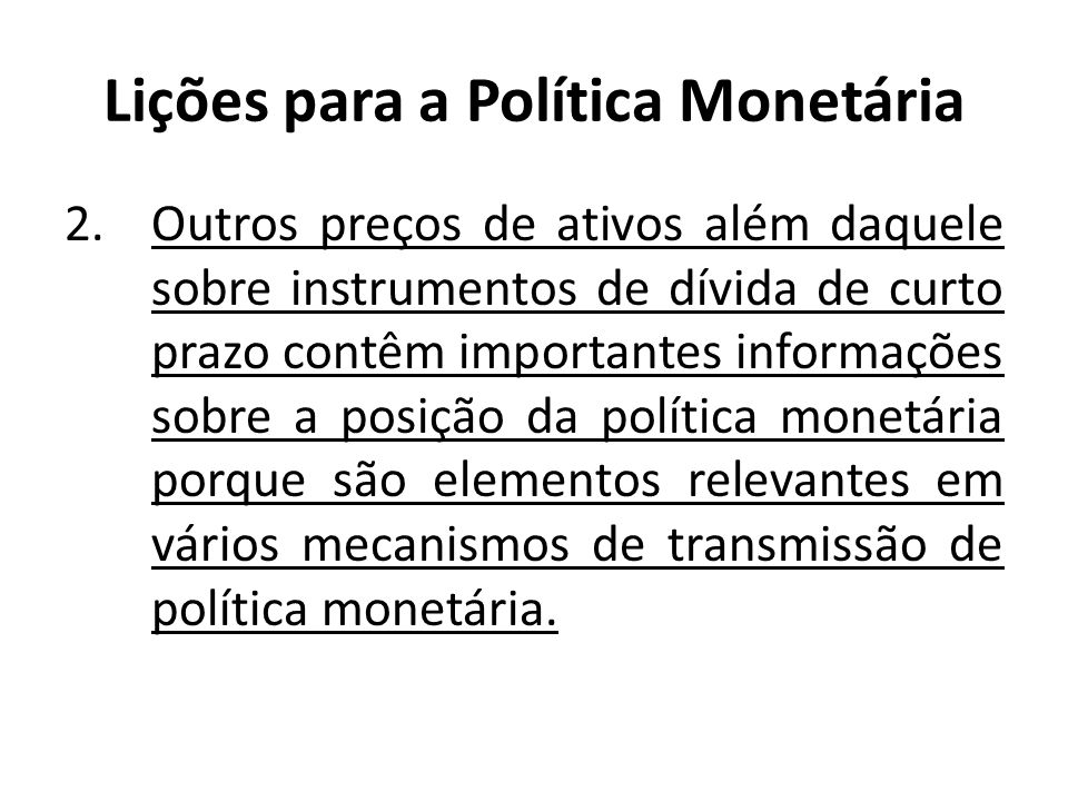 Lições para a Política Monetária