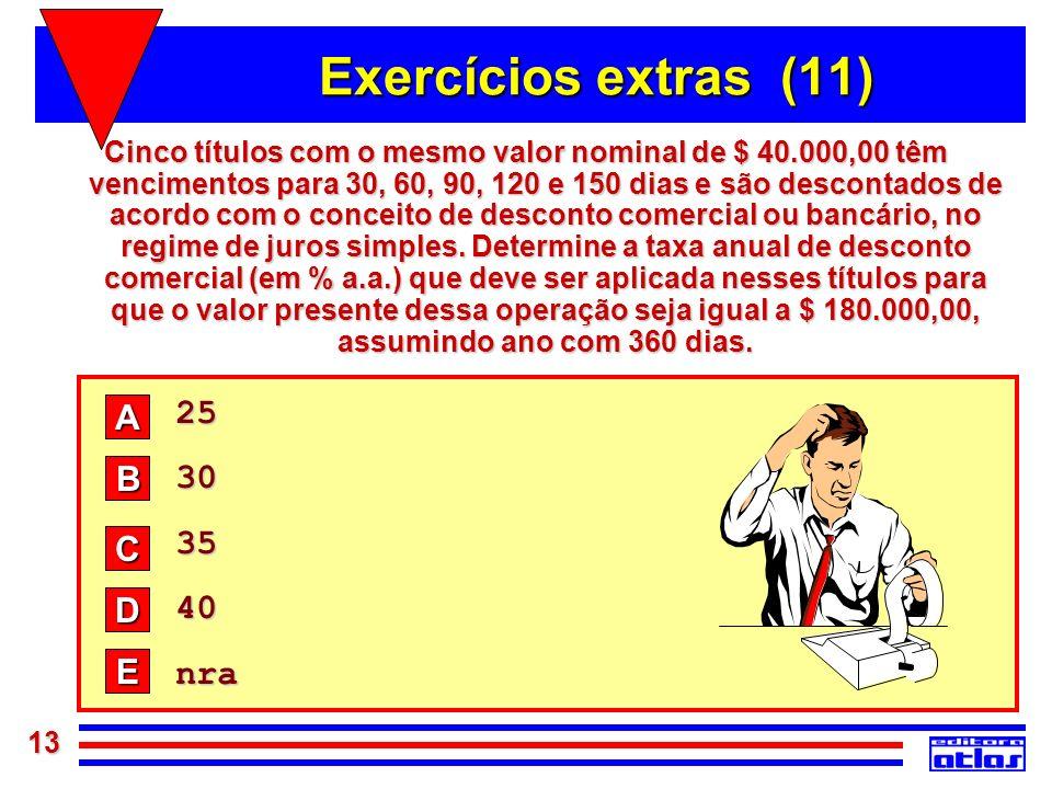 Exercícios extras (11) 25 A 30 35 B 40 nra C D E