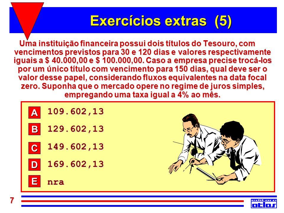 Exercícios extras (5) 109.602,13 A 129.602,13 149.602,13 B 169.602,13