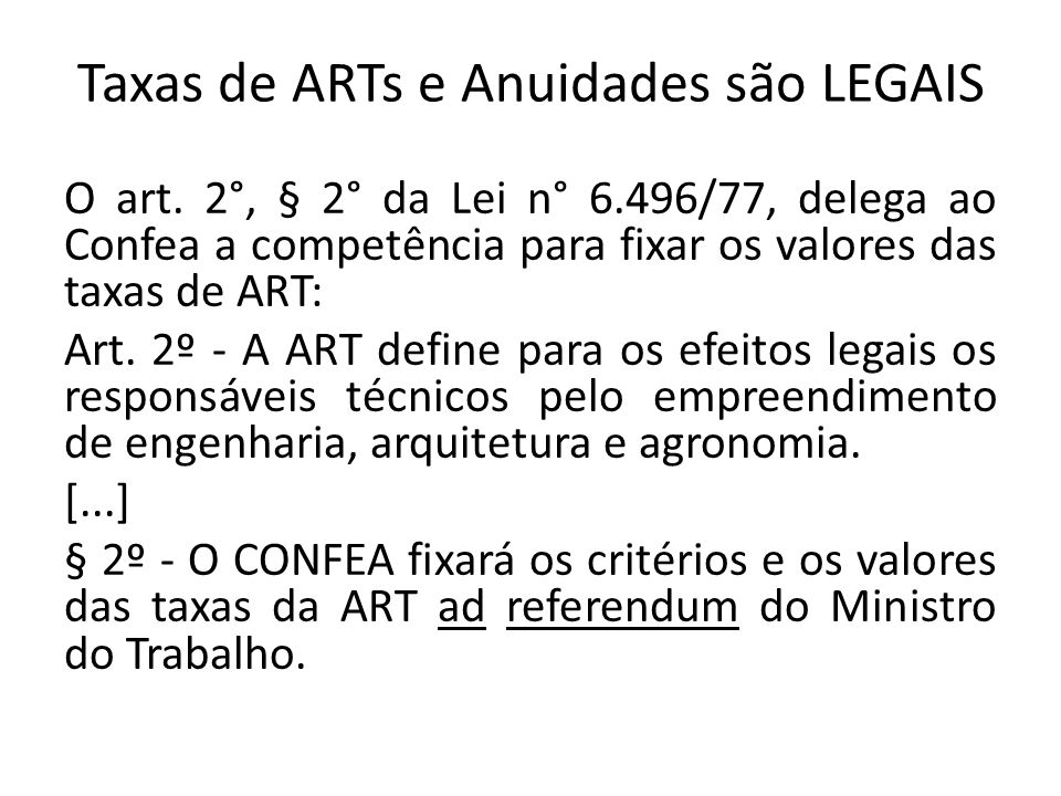 Taxas de ARTs e Anuidades são LEGAIS