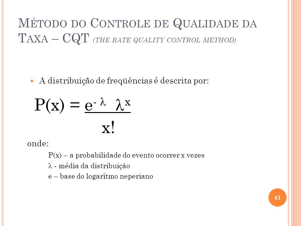 Método do Controle de Qualidade da Taxa – CQT (THE RATE QUALITY CONTROL METHOD)