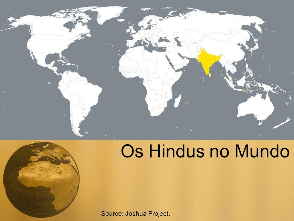 Os Hindus no Mundo Source: Joshua Project.