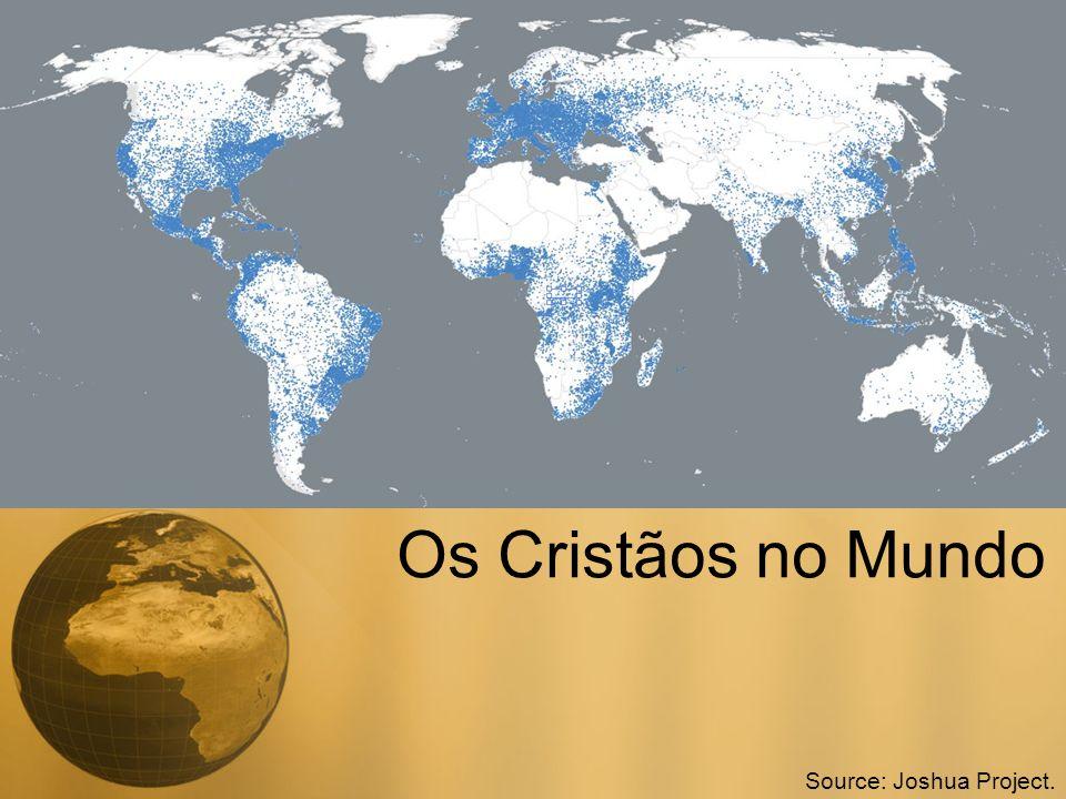 Os Cristãos no Mundo Source: Joshua Project.