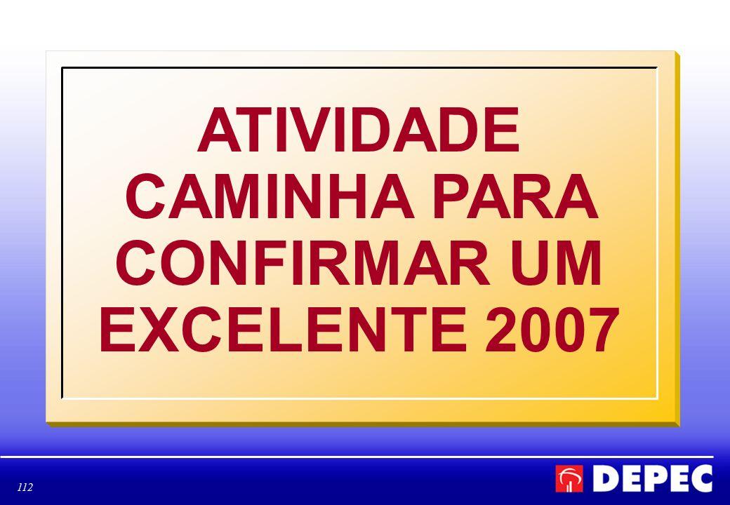 ATIVIDADE CAMINHA PARA CONFIRMAR UM EXCELENTE 2007