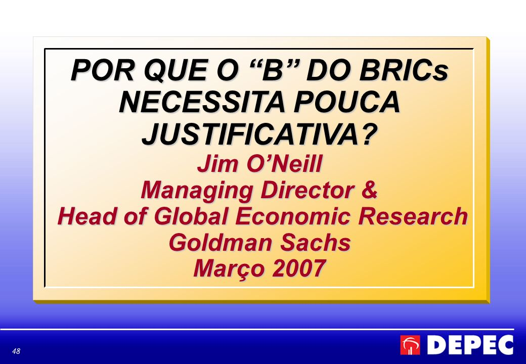POR QUE O B DO BRICs NECESSITA POUCA JUSTIFICATIVA