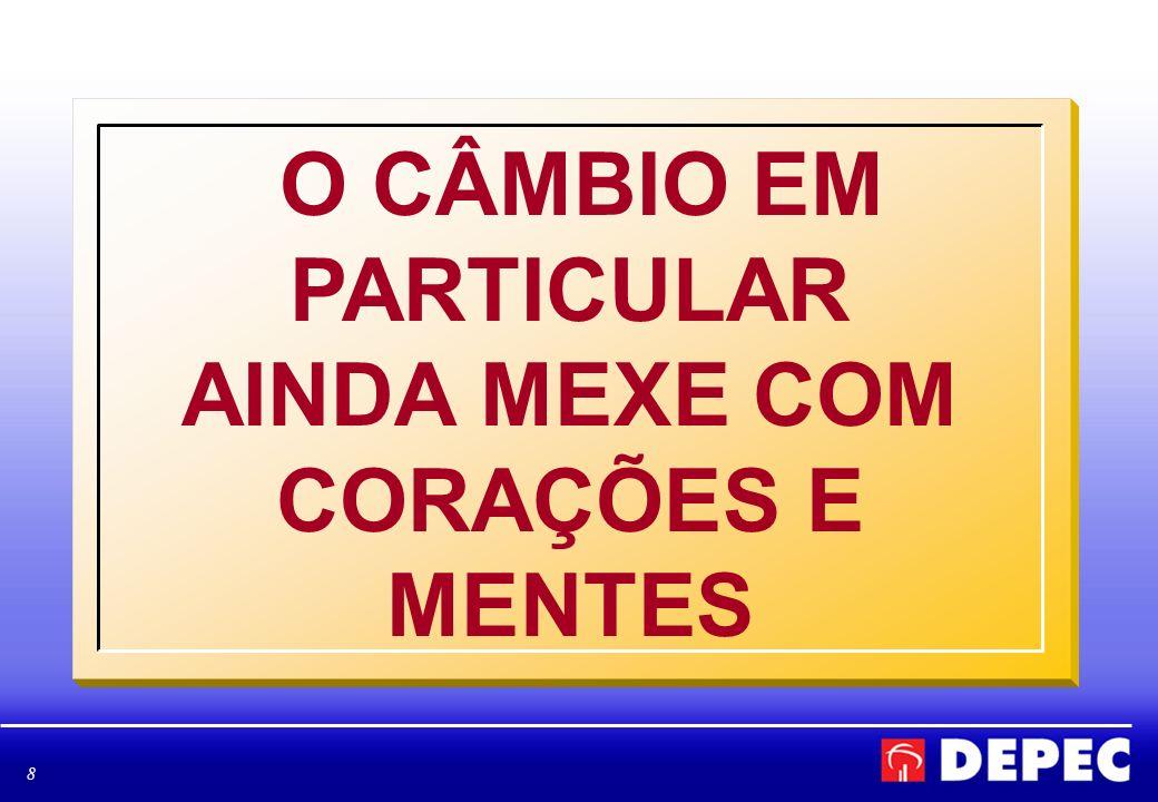 O CÂMBIO EM PARTICULAR AINDA MEXE COM CORAÇÕES E MENTES