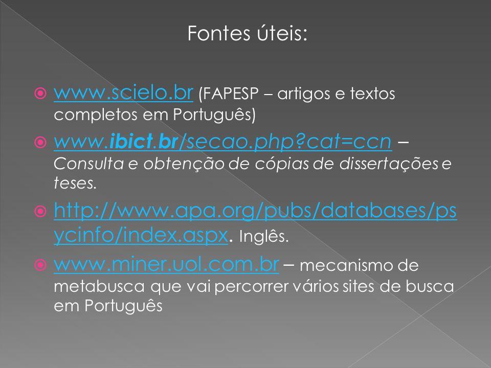 Fontes úteis: www.scielo.br (FAPESP – artigos e textos completos em Português)