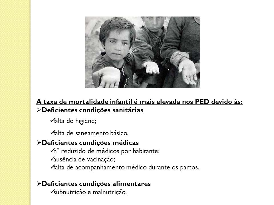 A taxa de mortalidade infantil é mais elevada nos PED devido às: