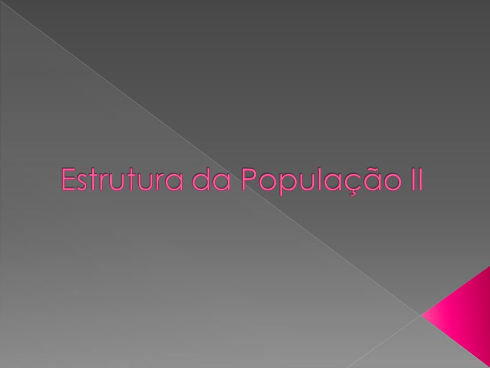 Estrutura da População II