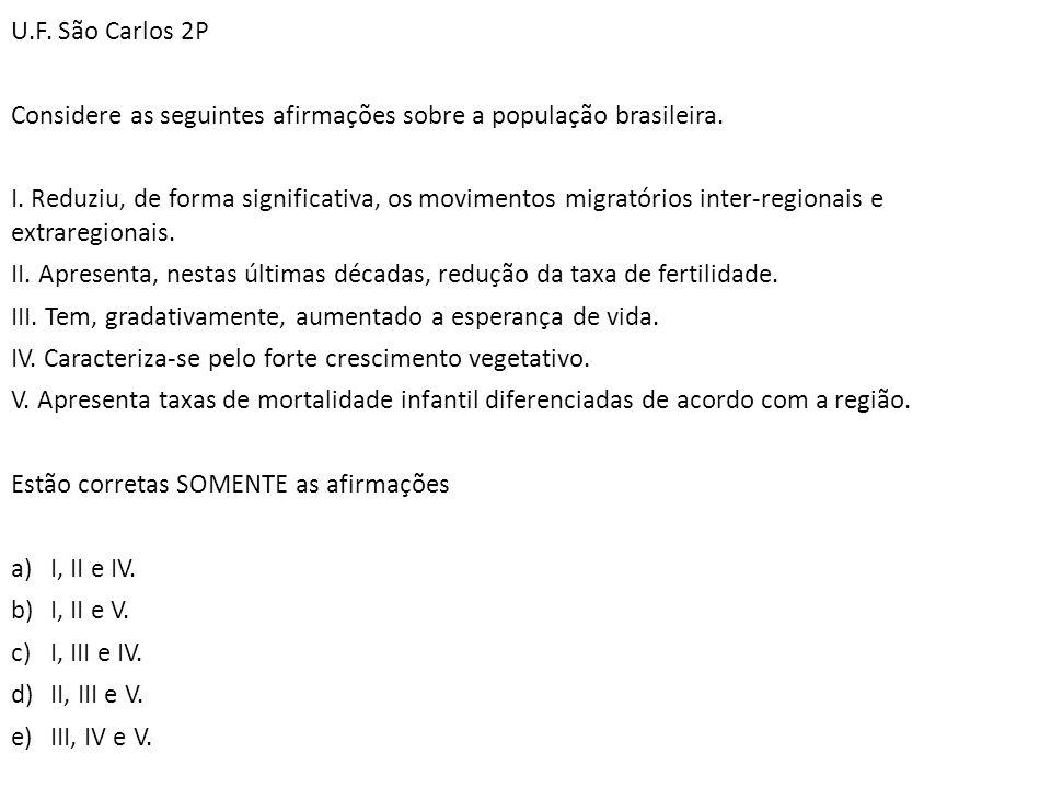 U.F. São Carlos 2P Considere as seguintes afirmações sobre a população brasileira.