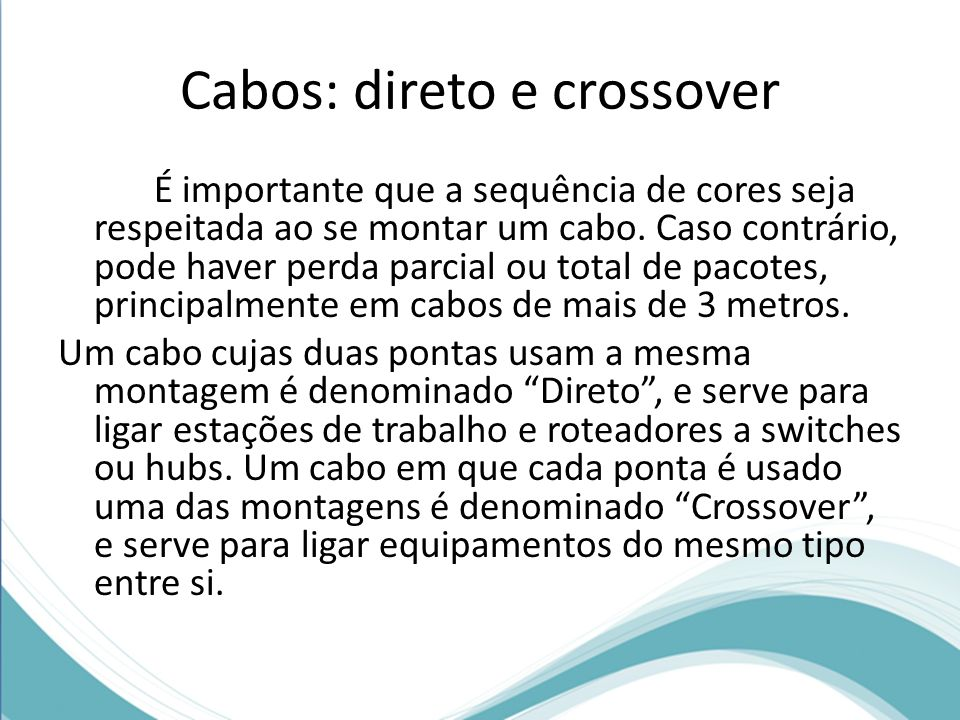 Cabos: direto e crossover