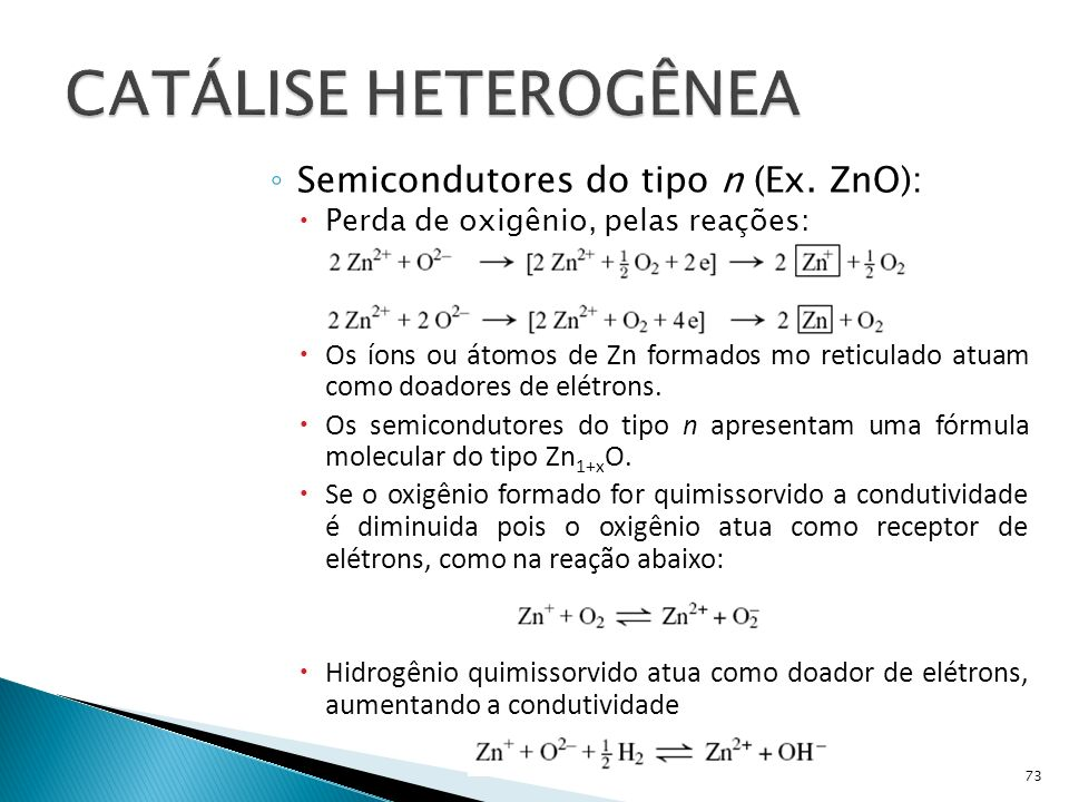 CATÁLISE HETEROGÊNEA Semicondutores do tipo n (Ex. ZnO):