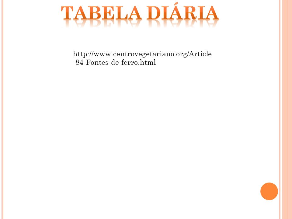 Tabela diária http://www.centrovegetariano.org/Article-84-Fontes-de-ferro.html