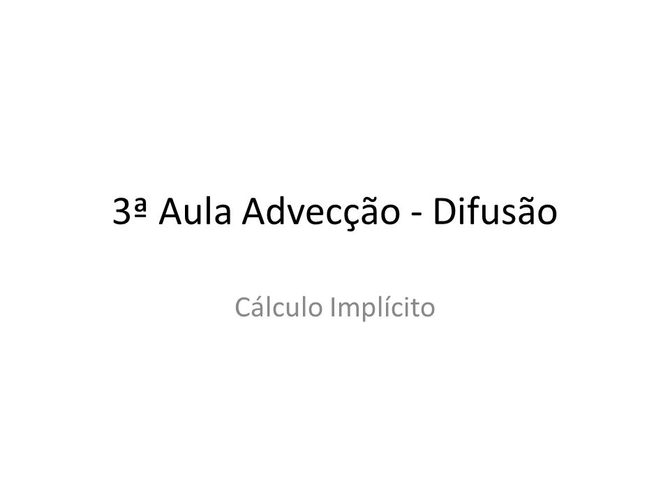 3ª Aula Advecção - Difusão