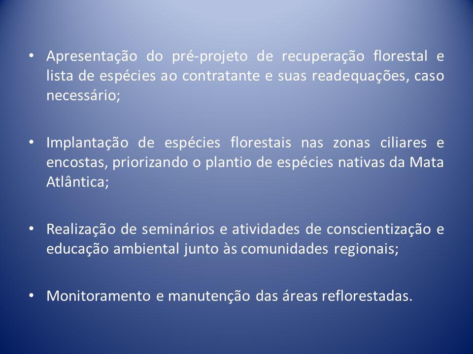 Apresentação do pré-projeto de recuperação florestal e lista de espécies ao contratante e suas readequações, caso necessário;