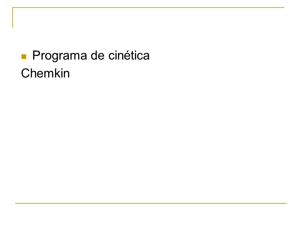 Programa de cinética Chemkin