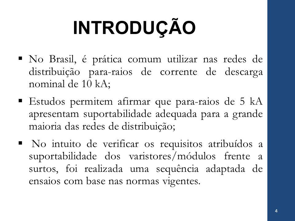 INTRODUÇÃO No Brasil, é prática comum utilizar nas redes de distribuição para-raios de corrente de descarga nominal de 10 kA;