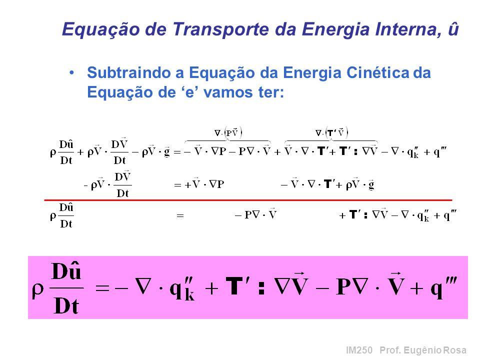 Equação de Transporte da Energia Interna, û