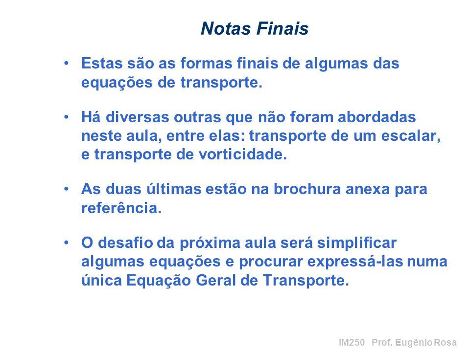 Notas Finais Estas são as formas finais de algumas das equações de transporte.