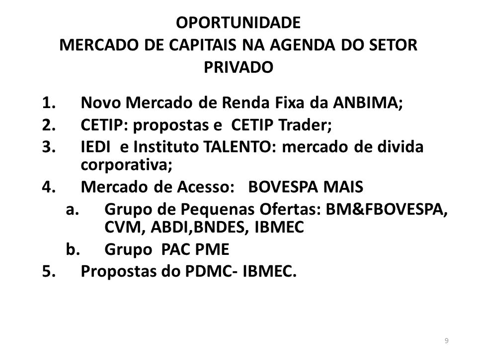 OPORTUNIDADE MERCADO DE CAPITAIS NA AGENDA DO SETOR PRIVADO