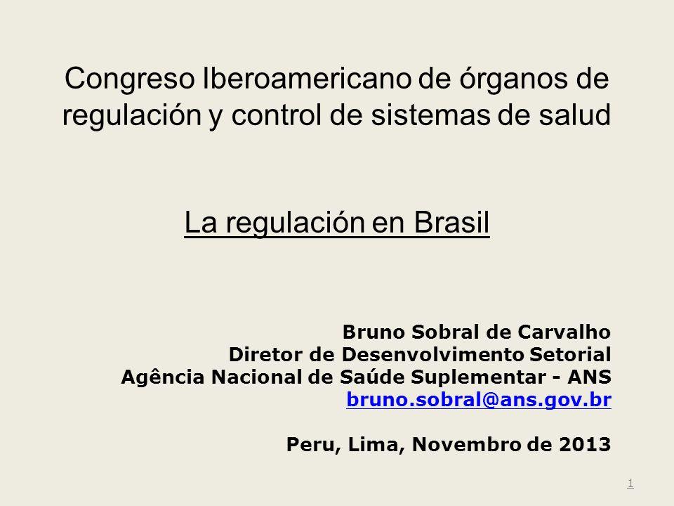 Congreso Iberoamericano de órganos de regulación y control de sistemas de salud La regulación en Brasil