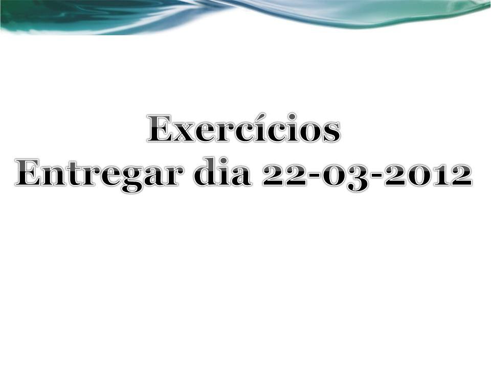 Exercícios Entregar dia 22-03-2012