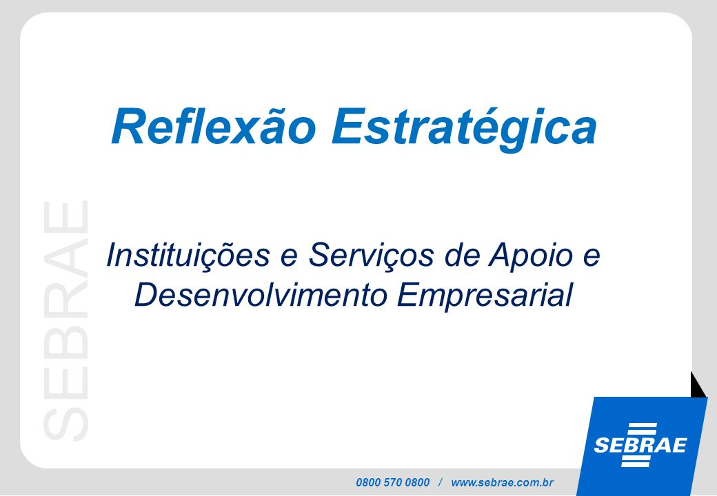 Instituições e Serviços de Apoio e Desenvolvimento Empresarial