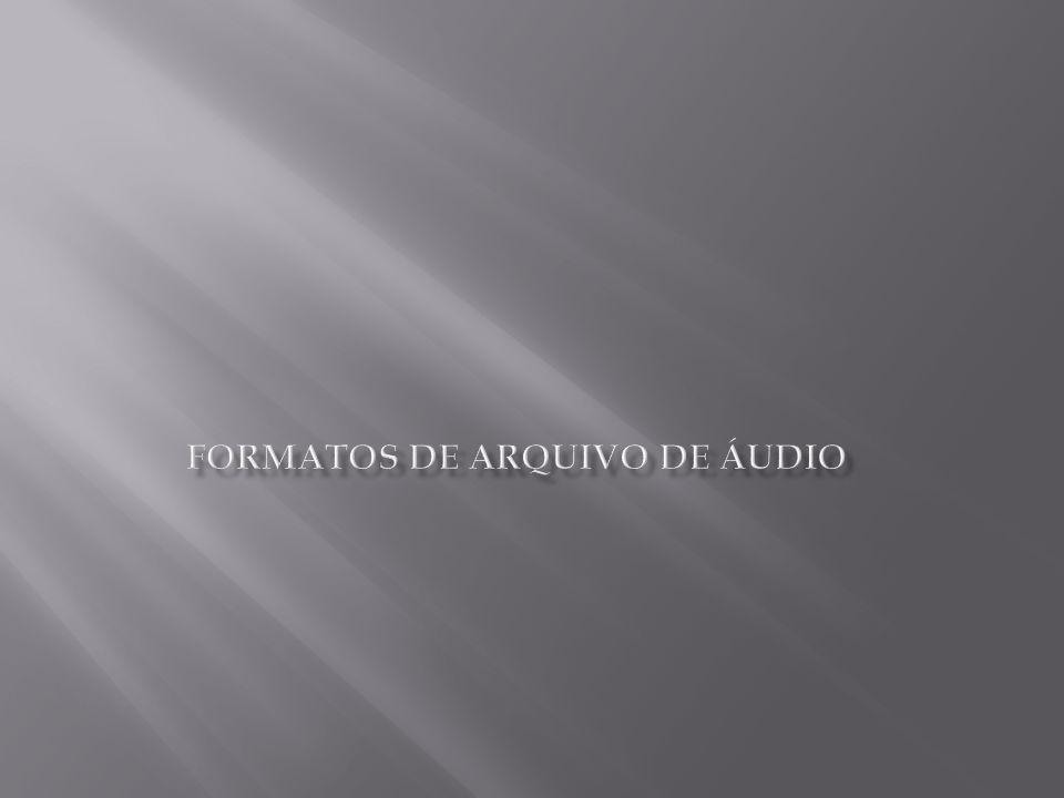 Formatos de arquivo de áudio