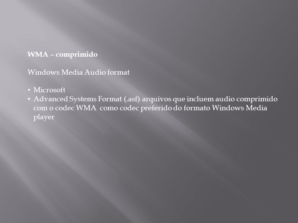 WMA – comprimido Windows Media Audio format. Microsoft.