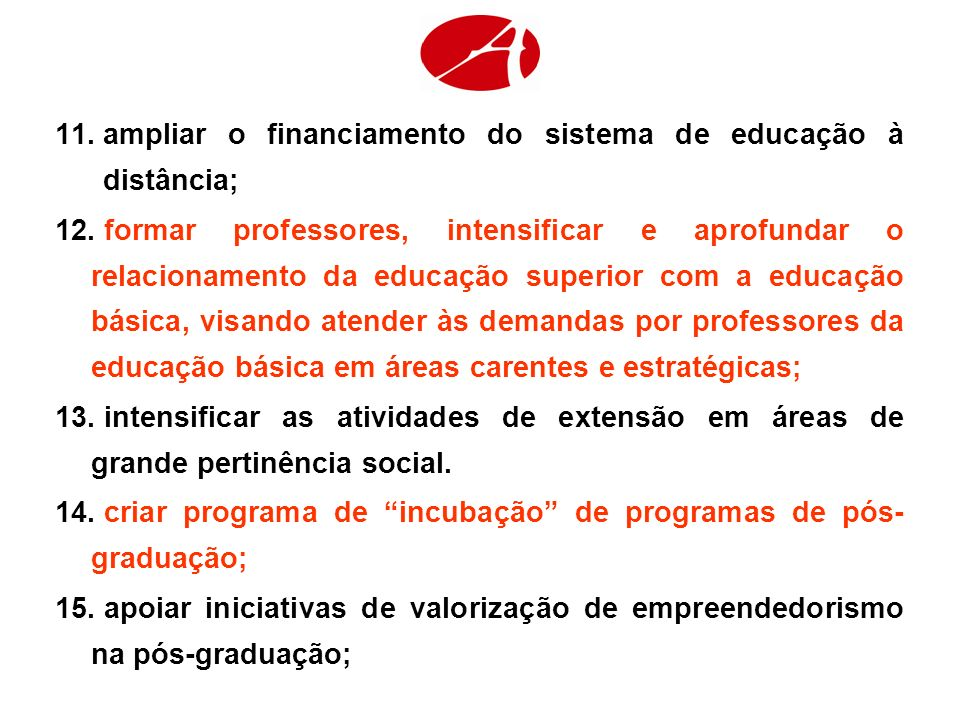 ampliar o financiamento do sistema de educação à distância;