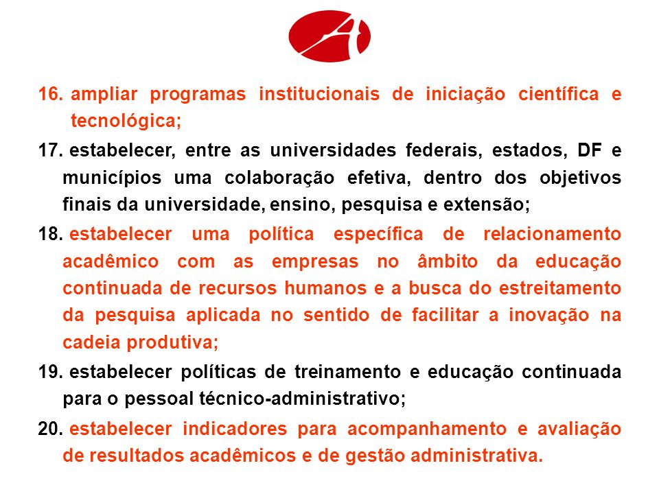 ampliar programas institucionais de iniciação científica e tecnológica;