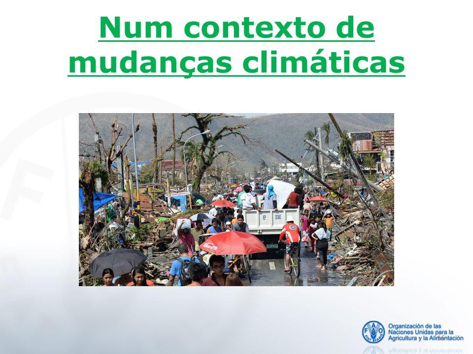Num contexto de mudanças climáticas