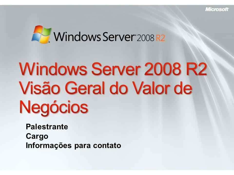 Windows Server 2008 R2 Visão Geral do Valor de Negócios