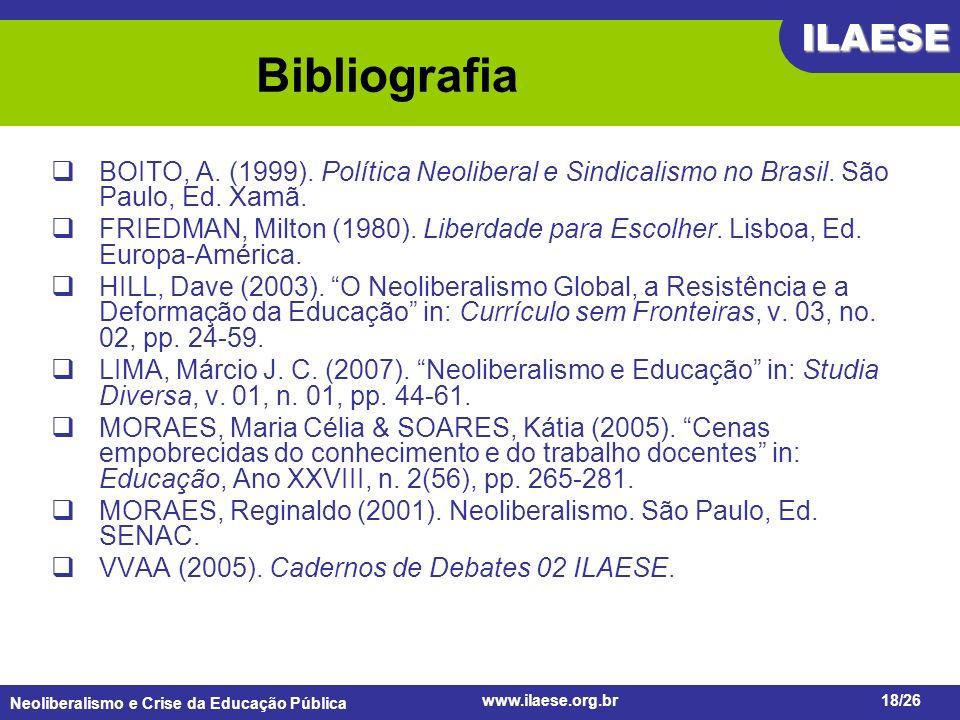 Bibliografia BOITO, A. (1999). Política Neoliberal e Sindicalismo no Brasil. São Paulo, Ed. Xamã.