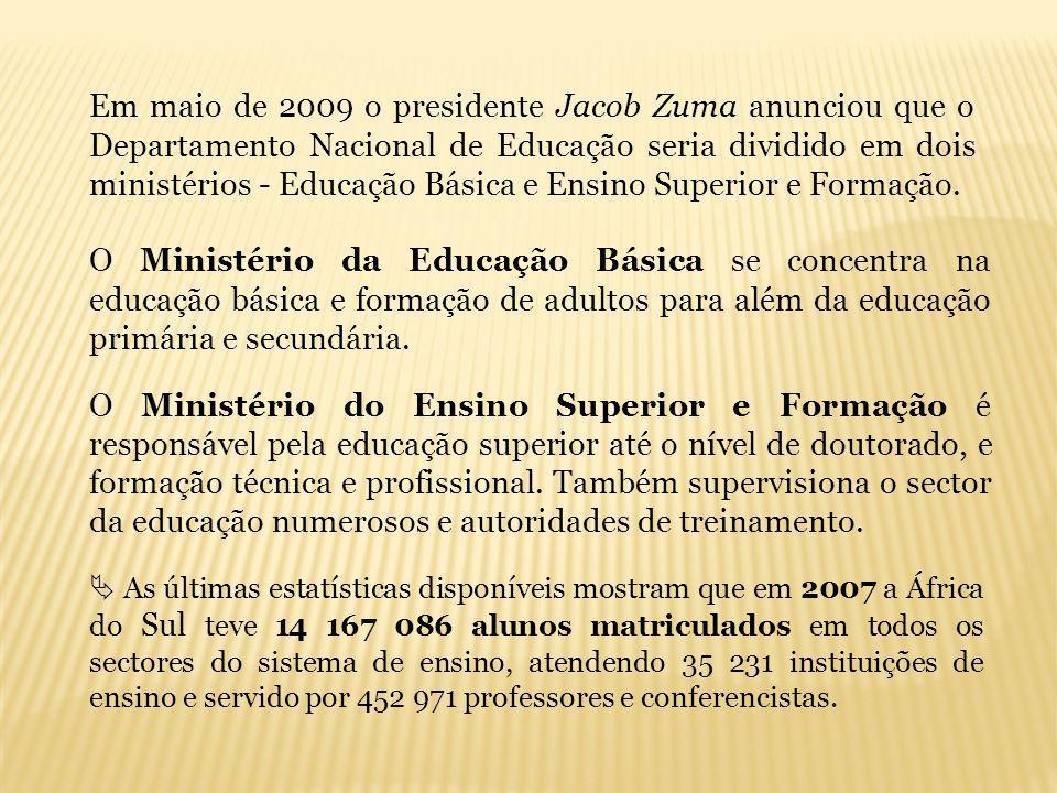 Em maio de 2009 o presidente Jacob Zuma anunciou que o Departamento Nacional de Educação seria dividido em dois ministérios - Educação Básica e Ensino Superior e Formação.