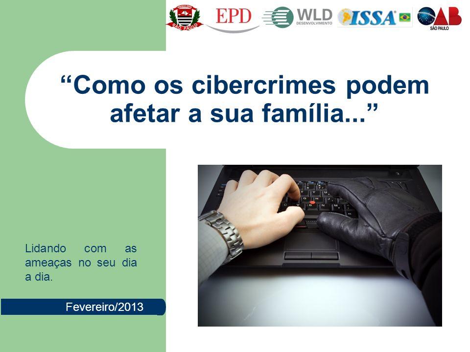 Como os cibercrimes podem afetar a sua família...