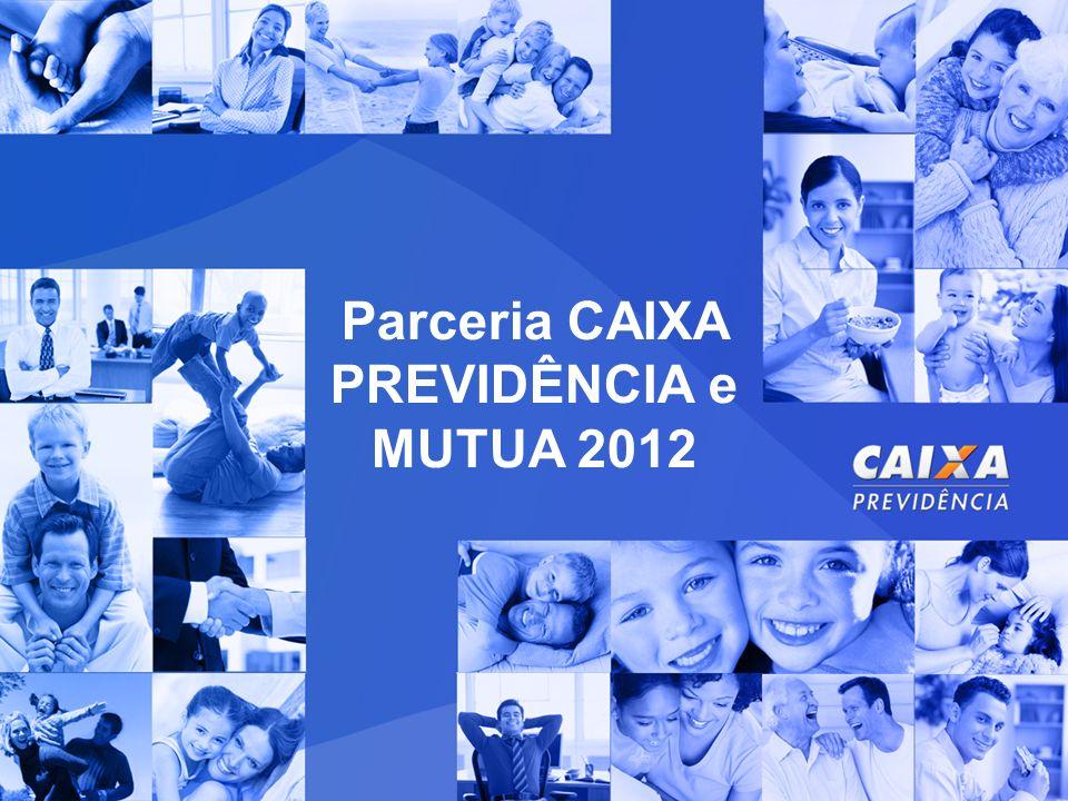 Parceria CAIXA PREVIDÊNCIA e MUTUA 2012