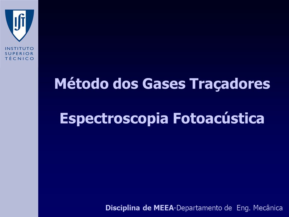Método dos Gases Traçadores Espectroscopia Fotoacústica