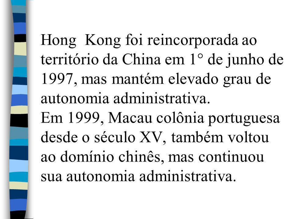 Hong Kong foi reincorporada ao território da China em 1° de junho de 1997, mas mantém elevado grau de autonomia administrativa.