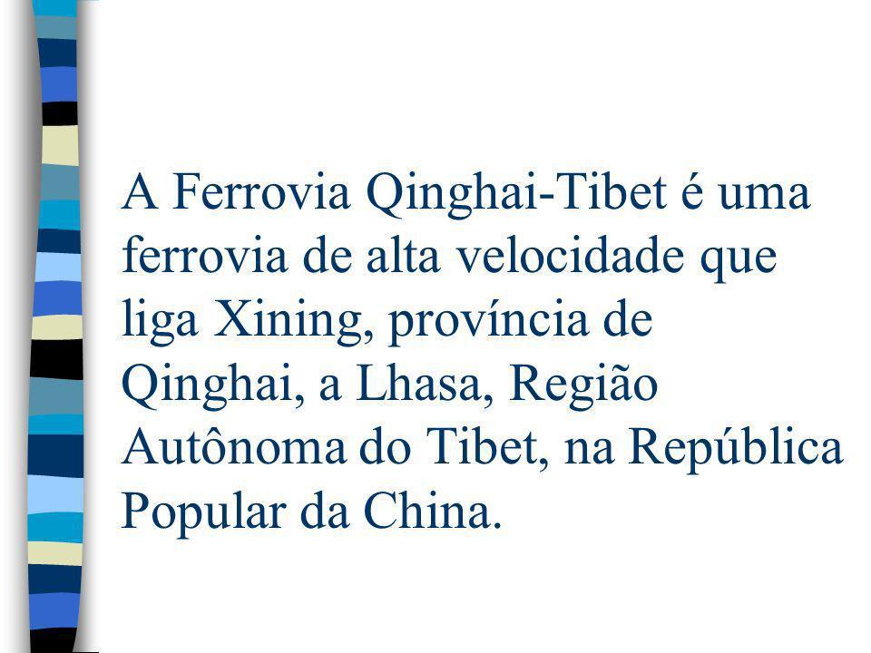 A Ferrovia Qinghai-Tibet é uma ferrovia de alta velocidade que liga Xining, província de Qinghai, a Lhasa, Região Autônoma do Tibet, na República Popular da China.