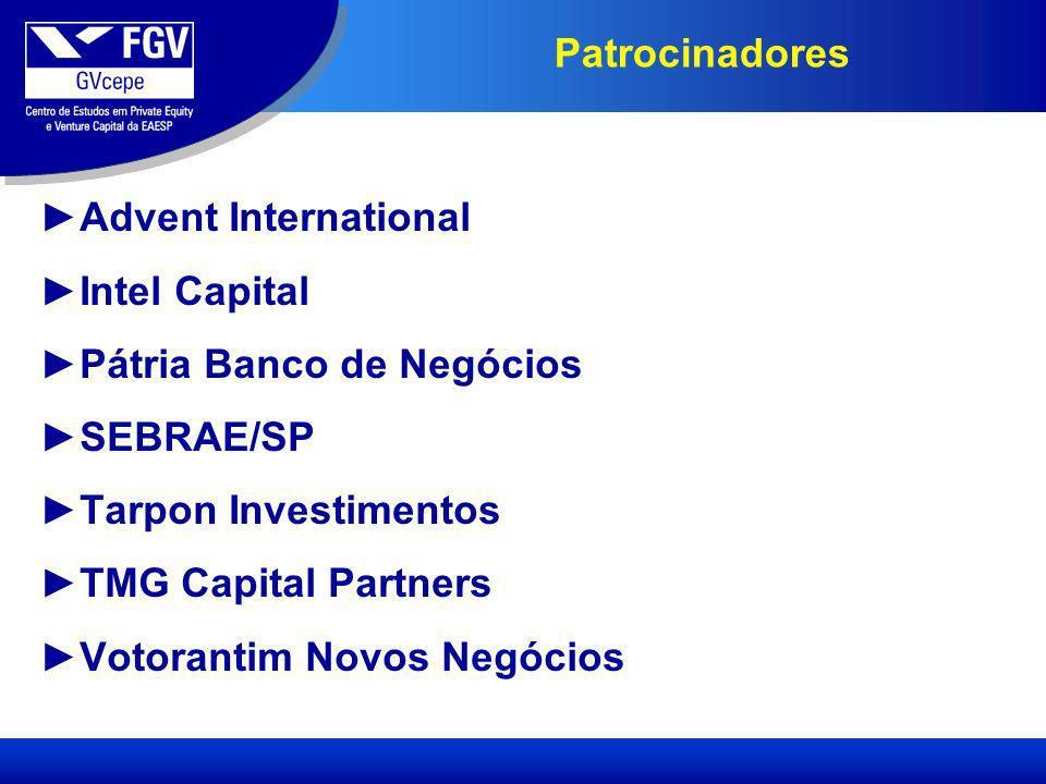Patrocinadores Advent International. Intel Capital. Pátria Banco de Negócios. SEBRAE/SP. Tarpon Investimentos.