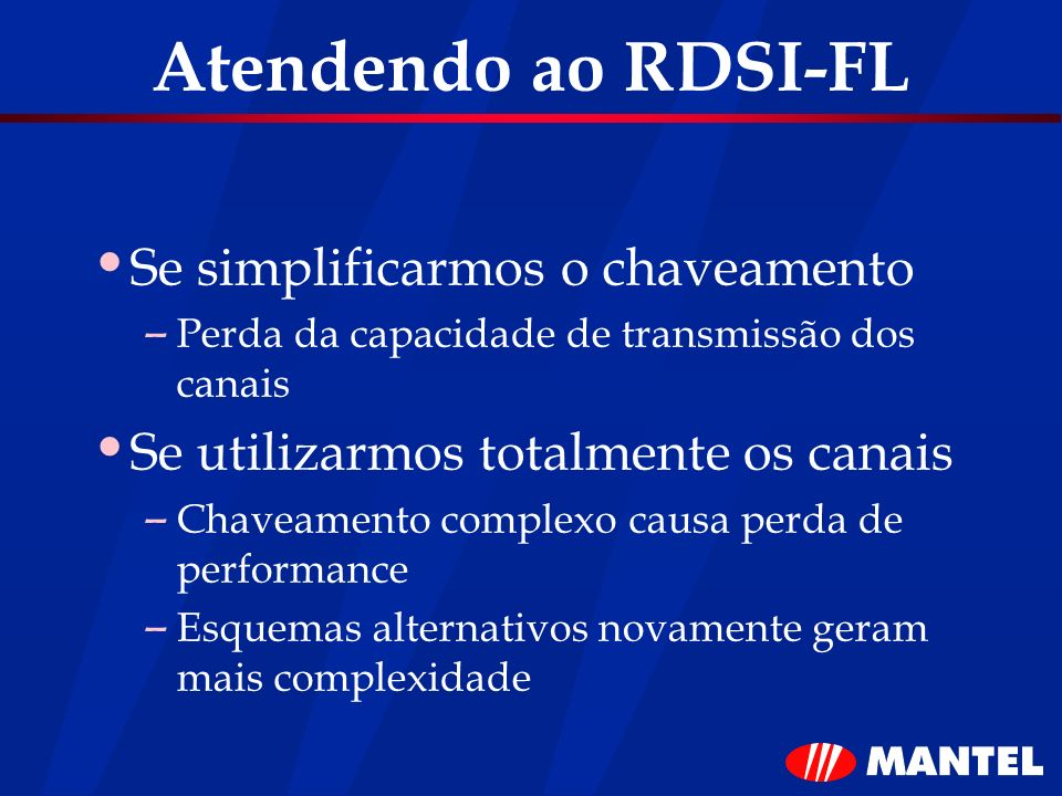 Atendendo ao RDSI-FL Se simplificarmos o chaveamento