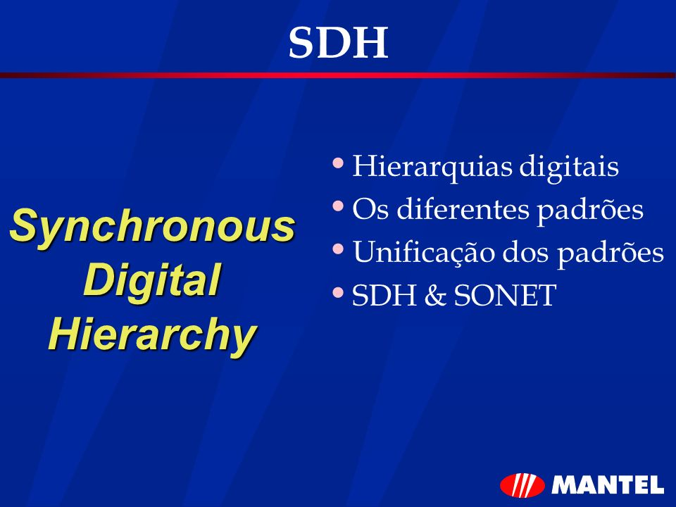 SDH Synchronous Digital Hierarchy Hierarquias digitais