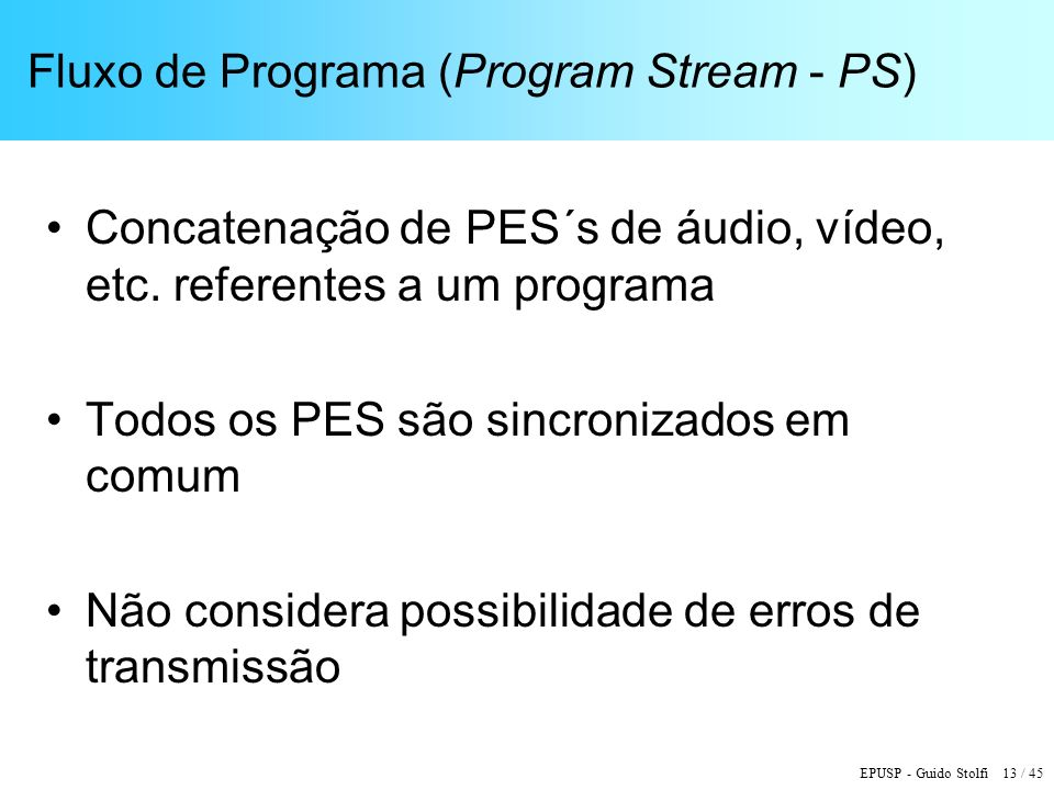Fluxo de Programa (Program Stream - PS)