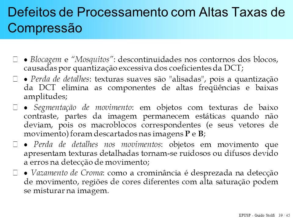 Defeitos de Processamento com Altas Taxas de Compressão