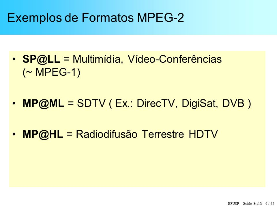 Exemplos de Formatos MPEG-2