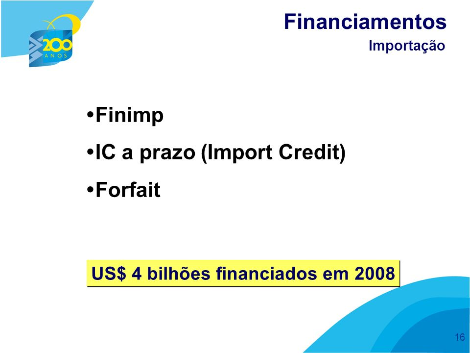 Financiamentos Finimp IC a prazo (Import Credit)‏ Forfait