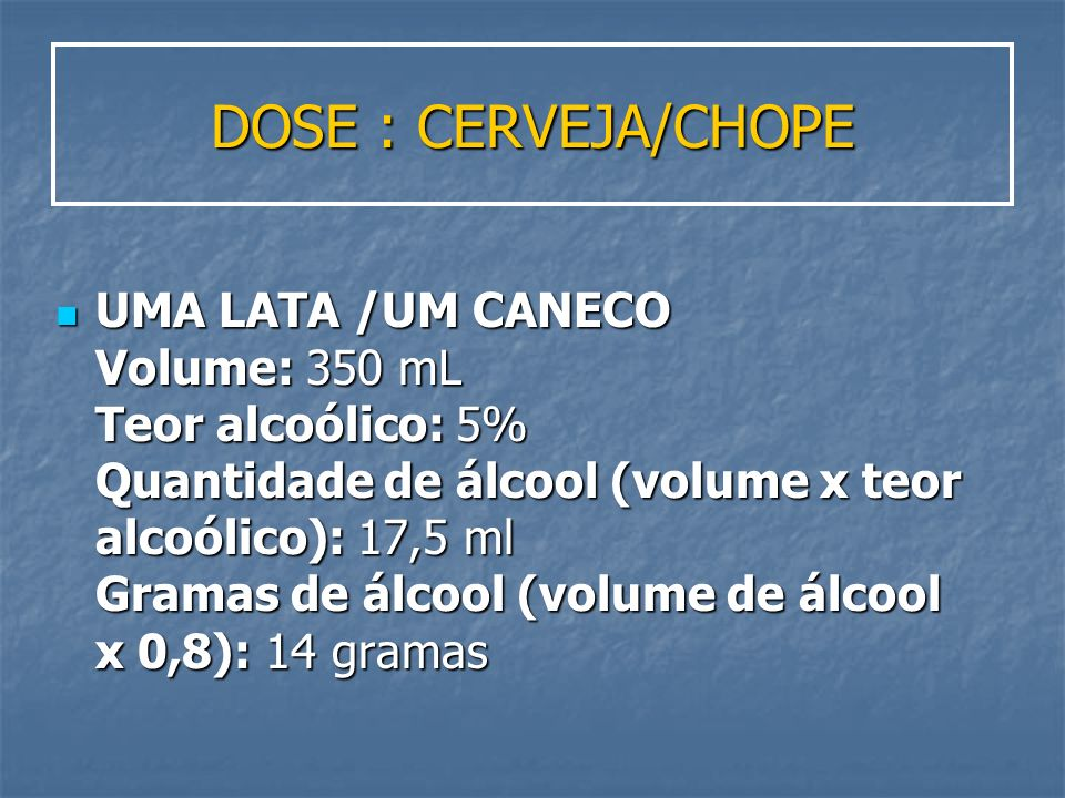 DOSE : CERVEJA/CHOPE